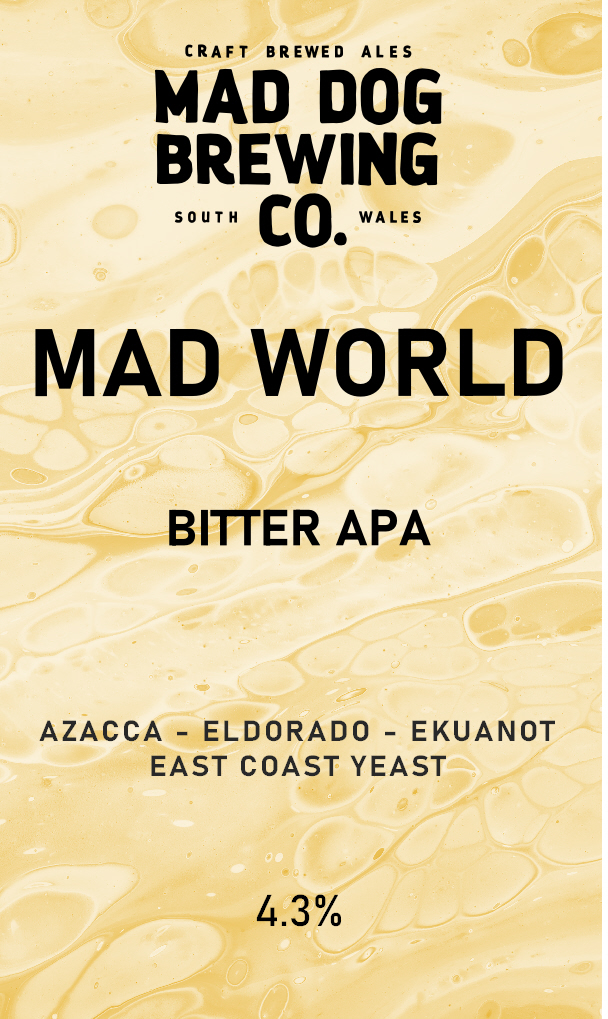 Mad Dog Mad World (Unfined) 9 Gallon Pale 4.3%